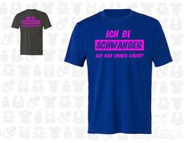 "T-Shirt Erwachsene ""ICH BI SCHWANGER - ICH HAN IMMER RÄCHT"", kurzarm"