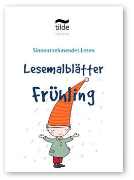 Frühling  - Lesemalblätter für Leseverständnis, numerische Basiskompetenzen und Feinmotorik