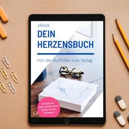 Dein Herzensbuch: Von der Buchidee zum Verlag