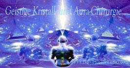 Geistige Kristall- und Aurachirurgie