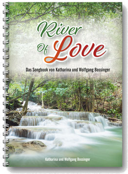 River of Love - Das Songboook von Katharina & Wolfgang Bossinger