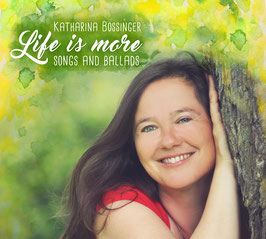 Life is more - Songs and Ballads