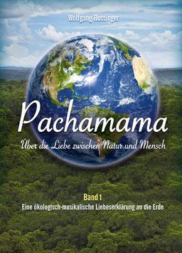 Pachamama-Buch + CD-Bundle: 1 x Buch: Pachamama - Über die Liebe zwischen Natur und Mensch + CD: Pachamama - Lieder für Mutter Erde