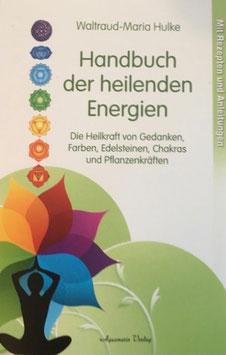 Das Handbuch der heilenden Energien, Waltraud-Maria Hulke