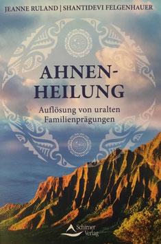 Buch: Ahnen-Heilung, Jeanne Ruland/Shantidevi Felgenhauer