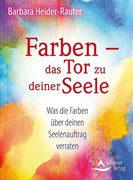 Buch, Farben - das Tor zu deiner Seele, Barbara Heider-Router