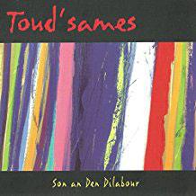 """CD : Toud'sames """"Son an Den Dilabour"""""""