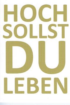 Klappkarte HOCH SOLLST DU LEBEN Gold mit Umschlag