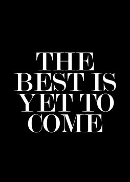 The best is yet to come, Poster con cornice
