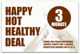 3 MONATE HAPPY HOT HEALTHY DEAL