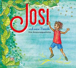 Josi und seine Freunde - Eine Amazonasgeschichte
