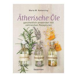 Ätherische Öle Maria M. Kettenring