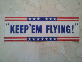 "Cartel ""Keep'em flying"". WWII."