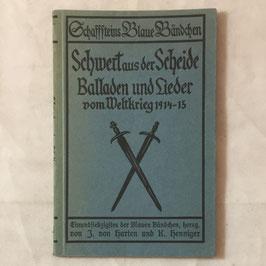 Schwert aus der Scheide - Balladen und Lieder vom Weltkrieg 1914-15