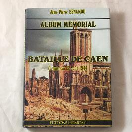 Album Mémorial - Bataille de Caen 6 Juin au 15 Août 1944 - Editions Heimdal