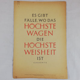 Wochenspruch der NSDAP - Es gibt Fälle, wo das höchste wagen die höchste Weisheit ist - Clausewitz - 1943