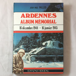 Album Mémorial - Ardennes - 16 décembre 1944 - 16 janvier 1945 - Editions Heimdal