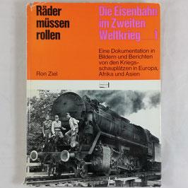 Räder müssen rollen - Die Eisenbahn im Zweiten Weltkrieg