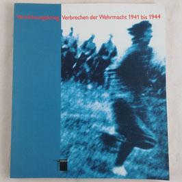 Vernichtungskrieg.  Verbrechen der Wehrmacht 1941 bis 1944