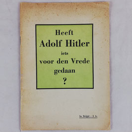 Heeft Adolf Hitler iets voor den Vrede gedaan?