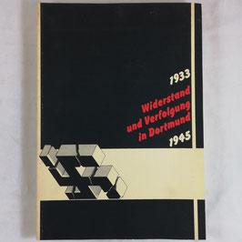 Wiederstand und Verfolgung in Dortmund - 1933-1945