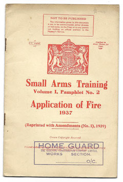 British Home Guard - Small Arms Training Volume I, Pamphet No. 2 - Application of Fire - 1939