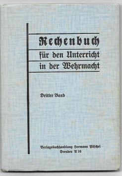Wehrmacht - Rechenbuch für den Unterricht in der Wehrmacht