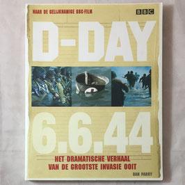 D-Day 6.6.44 - het dramatische verhaal van de grootste invasie ooit