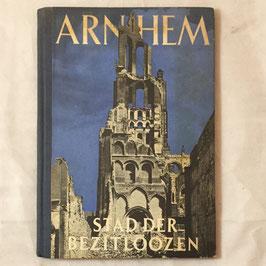 Arnhem - Stad der bezitloozen
