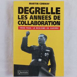 Degrelle - Les annees de collaboration - 1940-1944: Le Rexisme de guerre