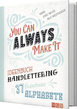 IDEENBUCH HANDLETTERING - YOU CAN ALWAYS MAKE IT