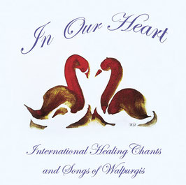 """In Our Heart - International Healing Chants & Songs of Walpurgis"", CD"