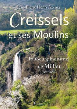 Creissels et ses Moulins, faubourg industriel de Millau (disponible le 15/11/19) Prix de souscription