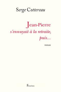 Jean-Pierre s'ennuyait à la retraite... puis