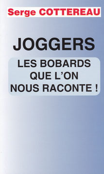Joggers, les bobards que l'on nous raconte !