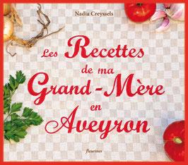 Les recettes de ma grand-mère en Aveyron (tirage limité)