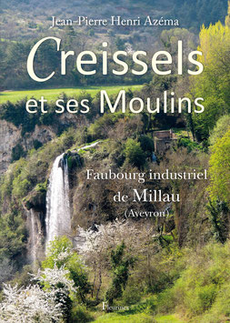 Creissels et ses moulins, faubourg de Millau (Aveyron)