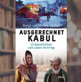 Ausgerechnet Kabul - handsigniert