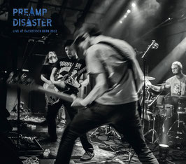 "Live CD/ Preamp Disaster ""live at Dachstock Bern 2012"" - limited Digital- Pack- Edition to 100 Pieces"
