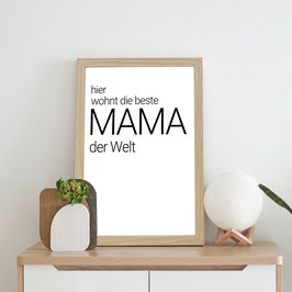 Hier wohnt die beste Mama