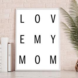 L O V E -  M Y -  M O M