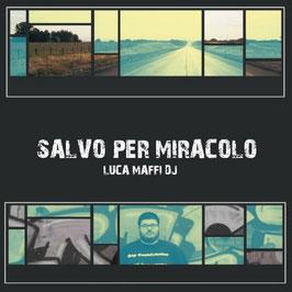 """Cd """"Salvo per Miracolo"""""""
