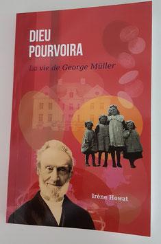 Dieu pourvoira : la vie de Georges Müller