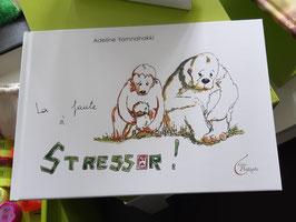 La faute à Stressor