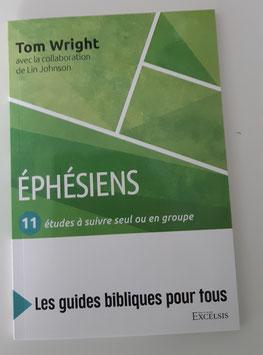 Ephésiens - série guide d'études bibliques pour tous