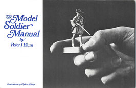 The Model Soldier Manual by Peter J. Blum, Ilusrations by Clyde Risley