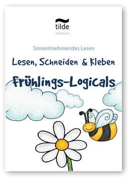 Frühling: Lesen, Schneiden, Kleben - Logicals für Leseverständnis und Feinmotorik