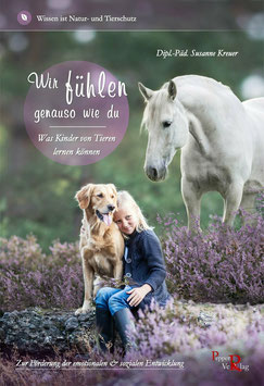 Wir fühlen genauso wie du: Was Kinder von Tieren lernen können von Susanne Kreuer