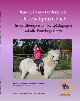 Kinder Ponys Förderspiele - Das Fachpraxisbuch für Reittherapeuten, Reitpädagogen und alle Ponybegeisterte