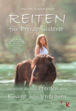 Reiten für Pferdeflüsterer: So wirst du mit Pferden eine Einheit voller Vertrauen von Susanne Kreuer